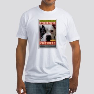 Stereotypes Victimize Fitted T-Shirt