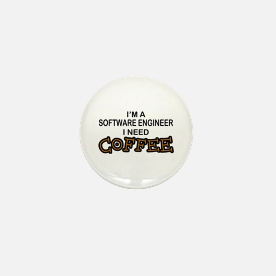 Software Engineer Need Coffee Mini Button