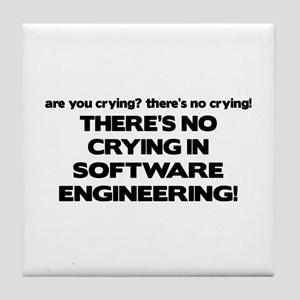 There's No Crying in Software Engineering Tile Coa