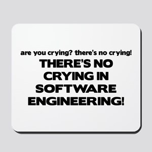 There's No Crying in Software Engineering Mousepad