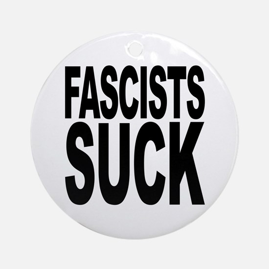 Fascists Suck Ornament (Round)