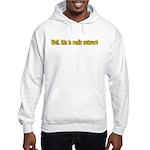 Really Awkward Hooded Sweatshirt