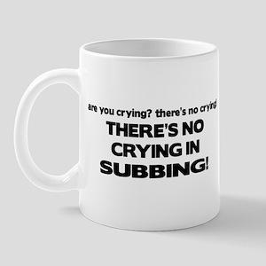 There's No Crying in Subbing Mug