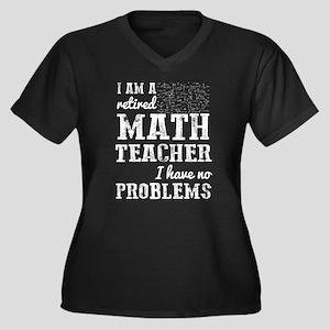 I Am A Retired Math Teacher T Sh Plus Size T-Shirt