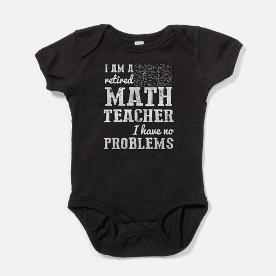 I Am A Retired Math Teacher T Shirt Body Suit