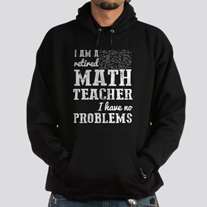 I Am A Retired Math Teacher T Shirt Sweatshirt