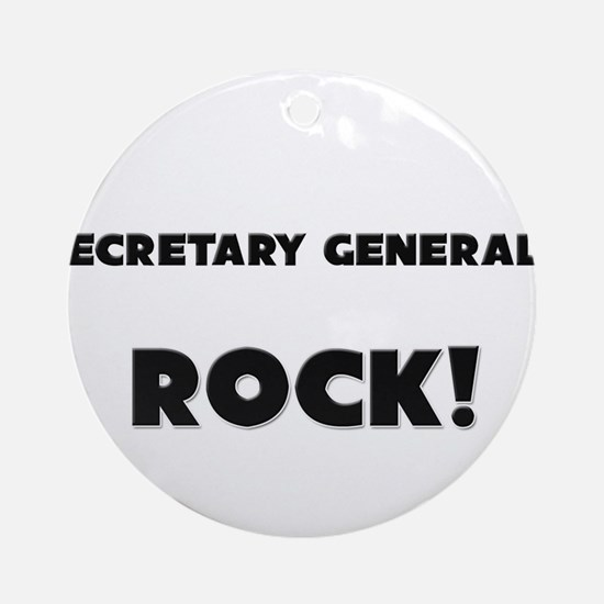 Secretary Generals ROCK Ornament (Round)