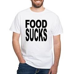 Food Sucks White T-Shirt
