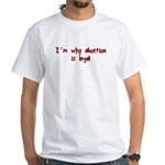 Abortion White T-Shirt
