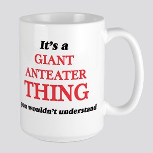 It's a Giant Anteater thing, you wouldn&# Mugs