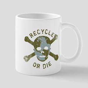 Recycle or Die Mug