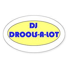 DJ DROOLS-A-LOT Oval Decal