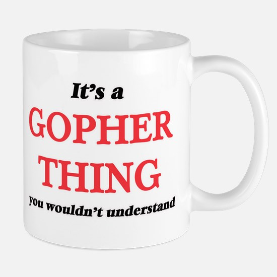 It's a Gopher thing, you wouldn't und Mugs