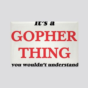 It's a Gopher thing, you wouldn't Magnets