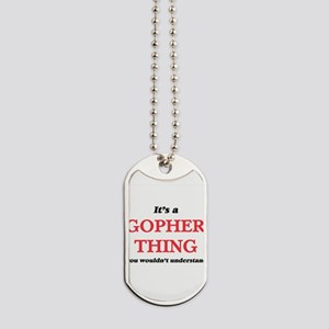 It's a Gopher thing, you wouldn't Dog Tags