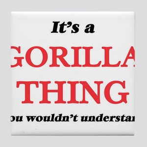 It's a Gorilla thing, you wouldn& Tile Coaster