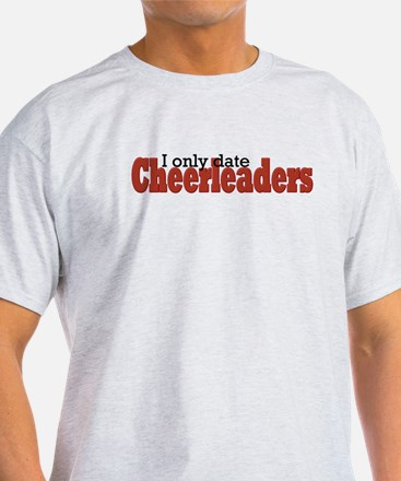 I only date Cheerleaders T-Shirt