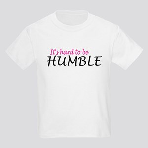 It's hard to be humble Kids Light T-Shirt