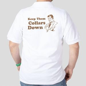 Keep Them Collars Down Golf Shirt