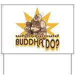 Buddha Yard Sign