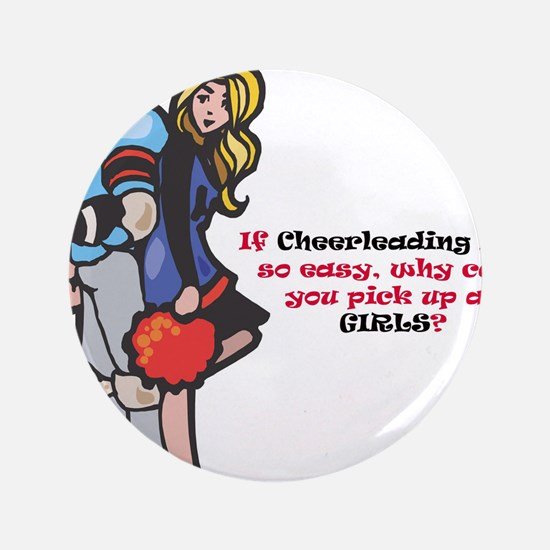 "Cheerleading Is Not Easy 3.5"" Button"