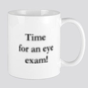 blurred eye exam? Mug
