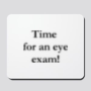 blurred eye exam? Mousepad