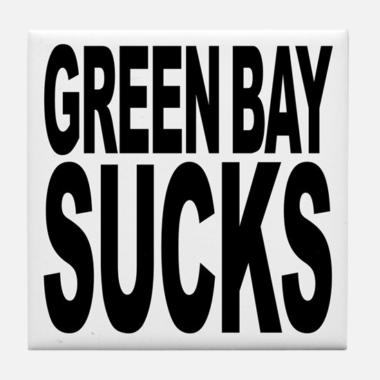Green Bay Sucks Tile Coaster