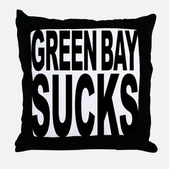 Green Bay Sucks Throw Pillow