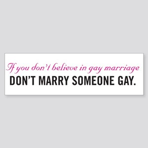 Don't Marry Someone Gay Bumper Sticker
