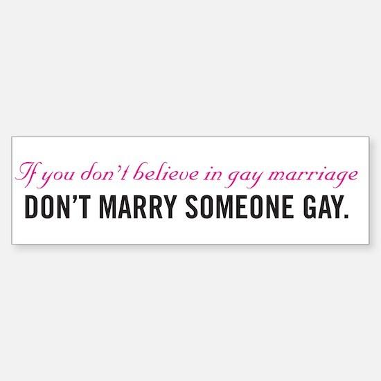 Don't Marry Someone Gay Bumper Bumper Bumper Sticker