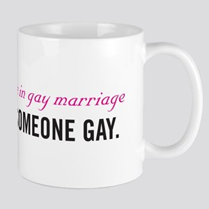 Don't Marry Someone Gay Mug