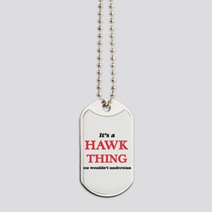 It's a Hawk thing, you wouldn't u Dog Tags