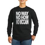 No Way No How No McCain Long Sleeve Dark T-Shirt