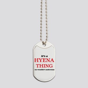 It's a Hyena thing, you wouldn't Dog Tags