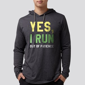 Yes I Run Out Of Patience Long Sleeve T-Shirt