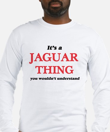 It's a Jaguar thing, you w Long Sleeve T-Shirt