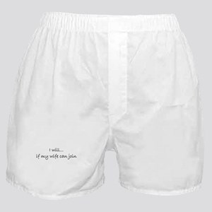 I will if My Wife Can Join Boxer Shorts