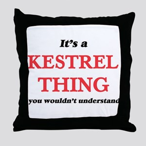 It's a Kestrel thing, you wouldn& Throw Pillow
