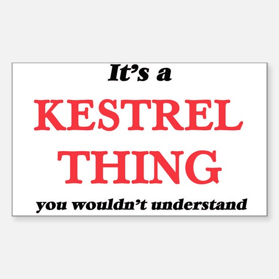 It's a Kestrel thing, you wouldn't Decal