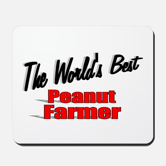 """The World's Best Peanut Farmer"" Mousepad"