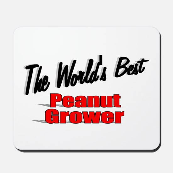 """The World's Best Peanut Grower"" Mousepad"