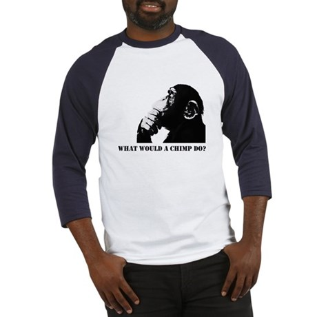 What would a chimp do? Baseball Jersey