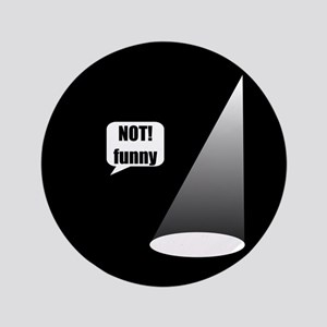 "Not Funny 3.5"" Button"