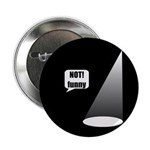 "Not Funny 2.25"" Button (100 pack)"