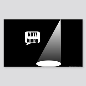 Not Funny Rectangle Sticker