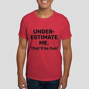 Underestimate Me Dark T-Shirt
