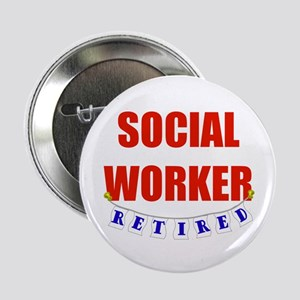 """Retired Social Worker 2.25"""" Button"""