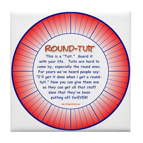 Round-Tuit Tile Coaster