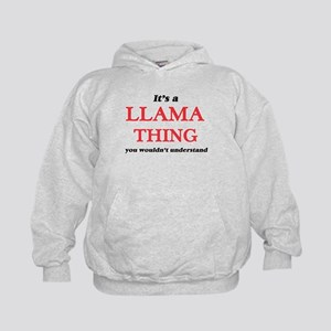 It's a Llama thing, you wouldn' Sweatshirt